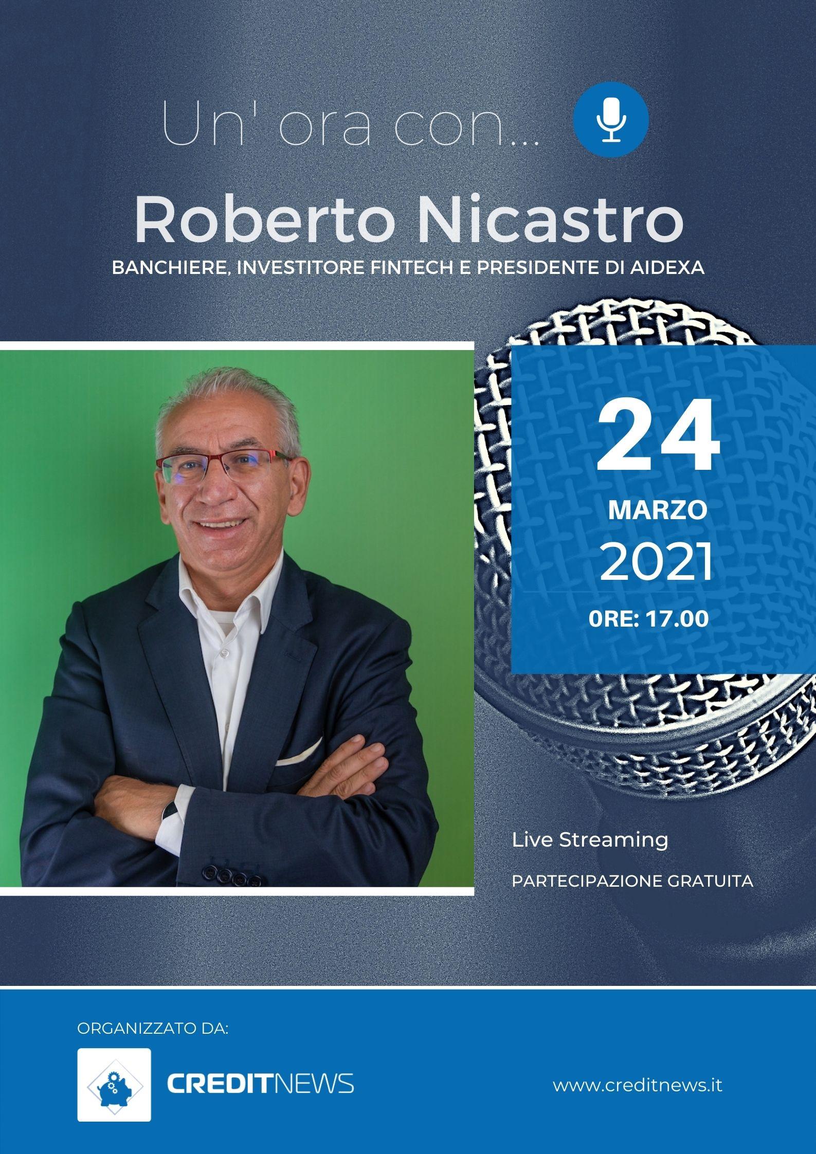 Un'ora con... Roberto Nicastro, banchiere, investitore fintech e Presidente AideXa